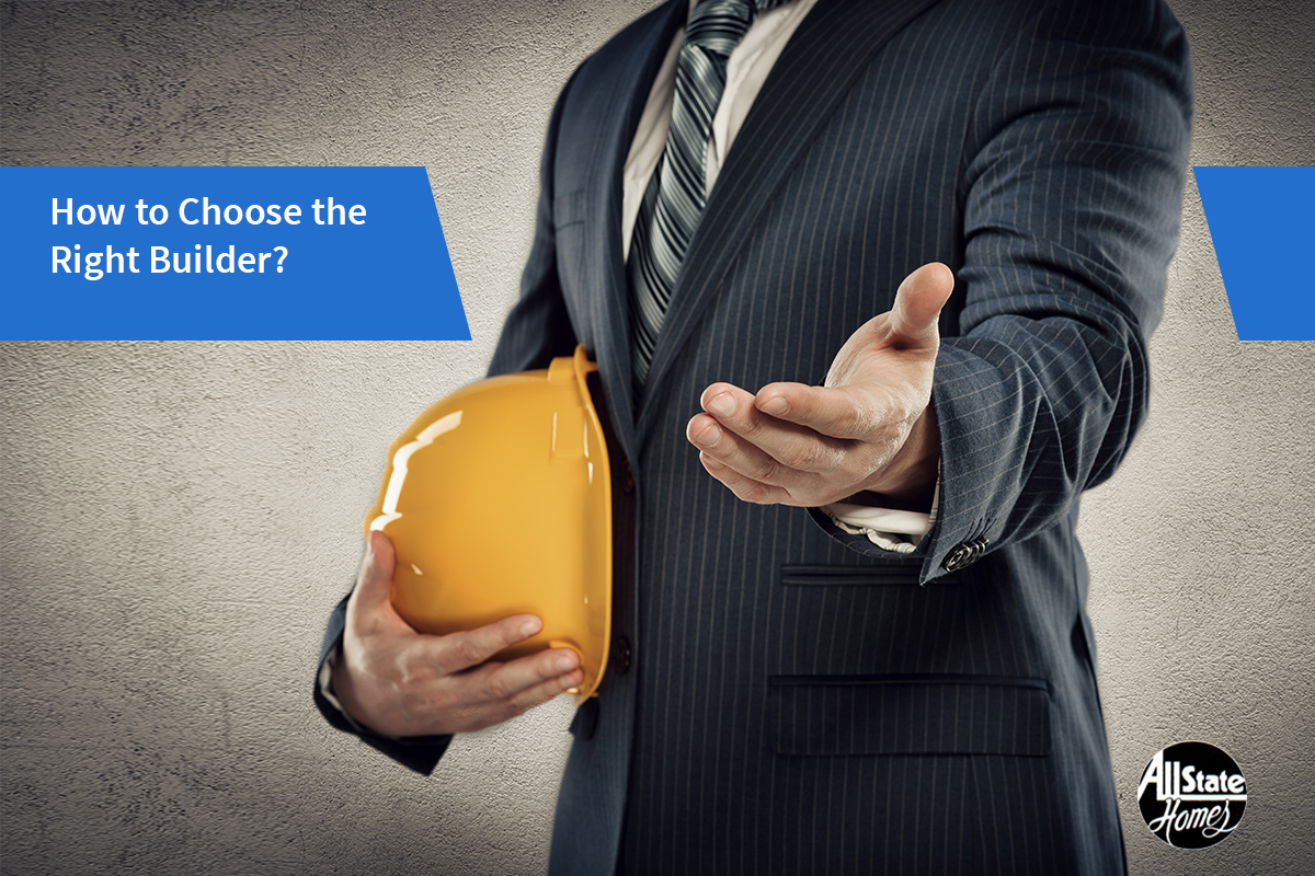 TIPS TO CHOOSING THE RIGHT BUILDER