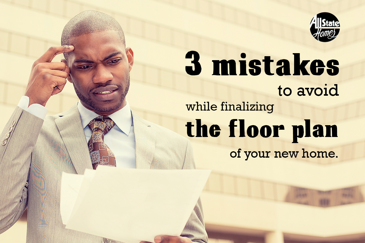 3 DON'TS TO REMEMBER WHILE SELECTING A FLOOR PLAN FOR YOUR NEW HOME